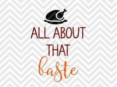 All About That Baste Thanksgiving Turkey Thanksgiving Turkey kids onesie arrow cute bow here for the pie little turkey little miss thankful grateful blessed SVG file - Cut File - Cricut projects - cricut ideas - cricut explore - silhouette cameo projects - Silhouette projects by KristinAmandaDesigns