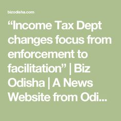 """Income Tax Dept changes focus from enforcement to facilitation"" 