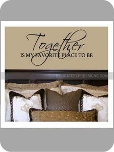 """""""Together is my favorite place to be.""""  Vinyl lettering for home, family, love, romance, weddings and more. Great for bedrooms and home decor."""