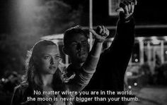 'No matter where you are in the world, the moon is never bigger than your thumb.' - cute movie quote from 'Dear John' #channingtatum #amandaseyfried