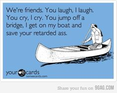 I have a couple of friends like this, lol, but I still love 'em! :)