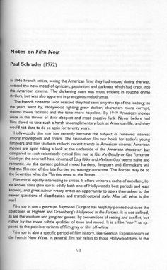 Paul Schrader: Notes on Film Noir  Paul Schrader: Notes on Film Noir. An amazing dissertation on one of the most important genres of American film, written by the legendary screenwriter of Taxi Driver and Raging Bull. Not for everybody, but worth it for those willing to take the time to read it in full.