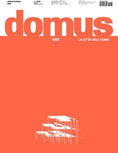 DOMUS : Archittetura, design, arte, comunicazione. nº 1006. Oct-Nov.2016. SUMARIO: http://www.domusweb.it/it/issues/2016/1006.html