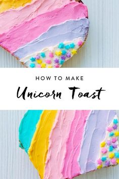 Unicorn toast is the food your little ones have been dreaming of. (OK, us too.)