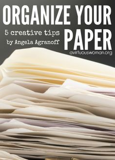 5 Tips to Organize Your Paper Clutter @ AVirtuousWoman.org