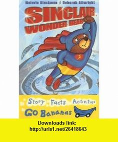 Sinclair, Wonder Bear (Blue Go Bananas) (9780778726531) Malorie Blackman, Deborah Allwright , ISBN-10: 0778726533  , ISBN-13: 978-0778726531 ,  , tutorials , pdf , ebook , torrent , downloads , rapidshare , filesonic , hotfile , megaupload , fileserve