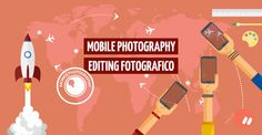 Mobile photography e editing fotografico