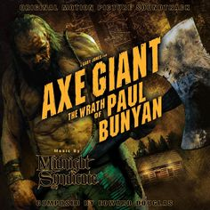 Cover art for Midnight Syndicate's official soundtrack to Axe Giant: The Wrath of Paul Bunyan.