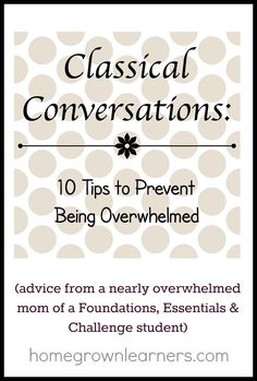 Classical Conversations: 10 Tips to Prevent Being Overwhelemed