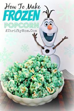 Frozen Party Ideas, Disney Frozen food, Frozen Party, How to make Disney Frpzem Popcorn #Frozen, #Disney