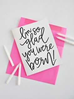CARD / I'm So Glad You Were Born! Birthday Card / Handlettered, Handlettering, Modern Calligraphy / A2 Card / Charitable Donation
