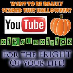 "YouTube ""circumcision"" for the fright of your life!"