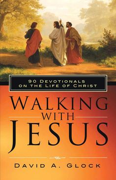 """Pages: 336 Size: 6"""" x 9"""" ISBN #: 978-1-59387-146-8 Format: Hardcover Download the eBook instantly! 90 Devotionals on the Life of Christ Whether in the classroom at Emmaus Bible College or behind a pul"""