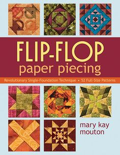 Flip-Flop Paper Piecing by Mary Kay Mouton  from C&T Publishing (Print-on-Demand Edition)
