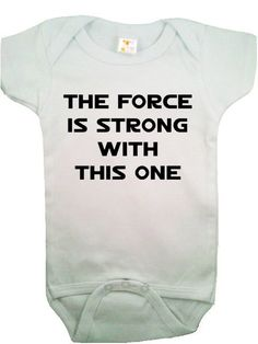Baby Onesie for the Jedi in training...my hubby would love to put this on Sophie Kristine! :