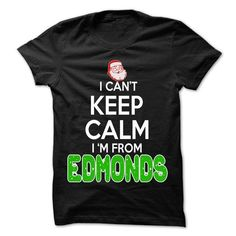 Keep Calm Edmonds... Christmas Time - 99 Cool City Shir - #gift for guys #unique gift. WANT IT => https://www.sunfrog.com/LifeStyle/Keep-Calm-Edmonds-Christmas-Time--99-Cool-City-Shirt-.html?68278