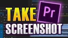 HOW TO TAKE A SCREENSHOT ON PREMIER PRO Take A Screenshot, Take That, Tech, Technology