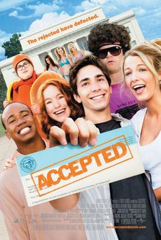 Movie reference - Accepted (2006) http://www.youtube.com/watch?v=MZkurgJOP4c