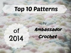 Top 10 Crochet Patterns for 2014 - Year End Review
