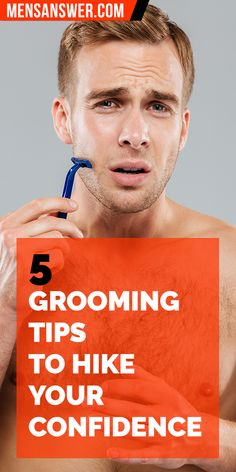 5 Grooming Tips to Hike Your Confidence #grooming #tips #man #men #confidence  http://www.mensanswer.com/articles/grooming/grooming-tips-to-hike-your-confidence/