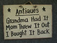 Antiques...Thank you Babci for my treasures....thank you mom for not realizing they were treasures! LOL