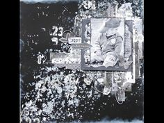Mixed media layout . Start to finish tutorial - paints and scraps in black/grey/white - YouTube