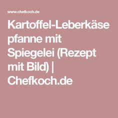 Kartoffel-Leberkäsepfanne mit Spiegelei (Rezept mit Bild)   Chefkoch.de