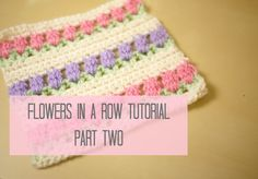 CROCHET: Flowers in a row/ Tulip stitch PART TWO | Bella Coco