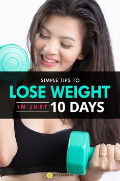 Simple Tips To Lose Weight In Just 10 Days