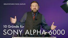 """Fotokamera """"Sony Alpha 6000"""": Eine Liebeserklärung von Profi-Fotograf Pavel Kaplun. #Fotokamera #Pavel Kaplun #Ratgeber Video #Sony Alpha 6000"""