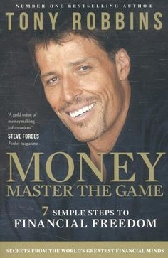 Money Master the Game: 7 Simple Steps to Financial Freedom by Tony Robbins In his first book in two decades, Anthony Robbins turns to the topic that vexes us al Tony Robbins Books, Tony Robbins Quotes, New Books, Good Books, Books To Read, Amazing Books, Warren Buffett, Finance Books, Frases