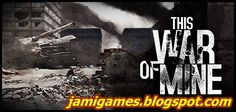 Download Free PC Games: This War of Mine Free Download PC Game