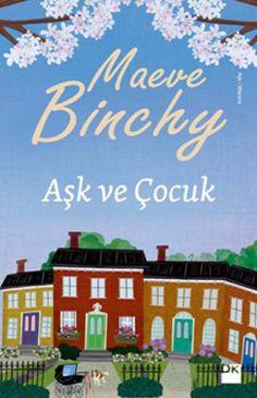 Aşk ve Çocuk / Maeve Binchy    http://www.pttkitap.com/kitap/ask-ve-cocuk-p728288.html