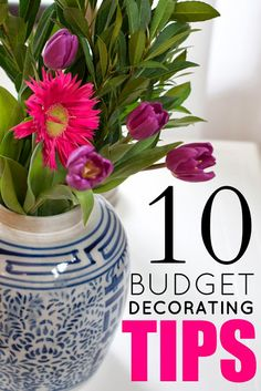 10 Budget Decorating Tips: How to create a beautiful home on a tiny budget! Love all of the little practical tips and ideas in this...amazing!