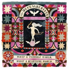 The Decemberists − What a Terrible World, What a Beautiful World (Carson Ellis)