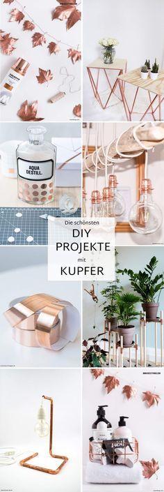 DIY Anleitungen: Die schönsten DIY Ideen mit Kupfer- Deko, Geschenke und Möbel