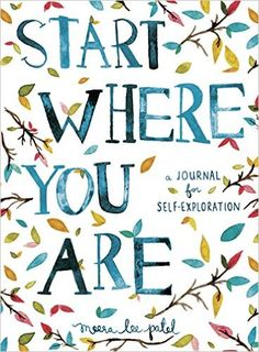 Start Where You Are: A Journal for Self-Exploration: Amazon.de: Meera Lee Patel: Fremdsprachige Bücher