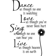 Wall Quote Dance Love Sing Live ❤ liked on Polyvore featuring text, words, quotes, backgrounds, fillers, magazine, phrases, article and saying