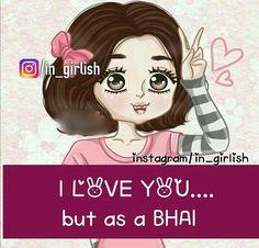 Hahahahahaha ... Exactly as a bhai :)
