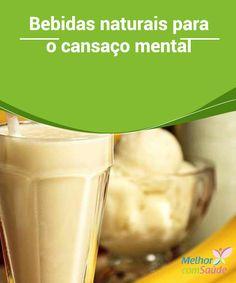 #Bebidas naturais para o cansaço #mental Tanto a #aveia quanto a banana nos oferecem energia. Além disso, nosso corpo converte o #triptófano presente na banana em #serotonina, e por isso melhora o nosso estado de ânimo.