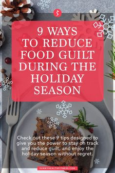 When guilt creeps in, it can make it hard to fully enjoy the holidays and all that they bring. Check out the 9 tips in this article, designed to give you the power to stay on track and reduce guilt, and enjoy the holiday season without regret. #sunnyhealthfitness #foodguilt #reducefoodguilt #guilt #healthy #healthyliving