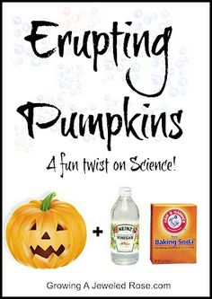 """Erupting pumpkins - use vinegar and baking soda to send a """"volcano"""" pouring out of the pumpkin face"""