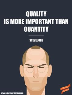 #Quality is more #important than #quantity.   #Smart #Inspirations
