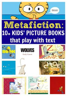 More than 10 Metafictional Picture Books. Books that play with text and invert the idea of the static book.