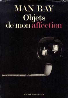 マン・レイ Man Ray: Objects De Mon Affection Man Ray 1983年/Philippe Sers 仏語版 カバー