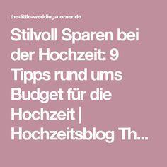 Stilvoll Sparen bei der Hochzeit: 9 Tipps rund ums Budget für die Hochzeit | Hochzeitsblog The Little Wedding Corner