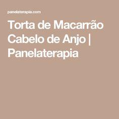 Torta de Macarrão Cabelo de Anjo   Panelaterapia