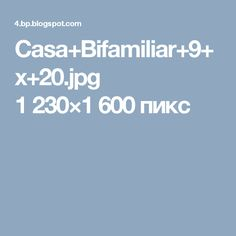 Casa+Bifamiliar+9+x+20.jpg 1230×1600 пикс