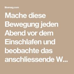 Mache diese Bewegung jeden Abend vor dem Einschlafen und beobachte das anschliessende Wunder. | LikeMag | We Like You Fitness Workouts, Yoga Fitness, At Home Workouts, Fitness Motivation, Hormon Yoga, Yoga Flow, Good To Know, Feel Good, Body Challenge
