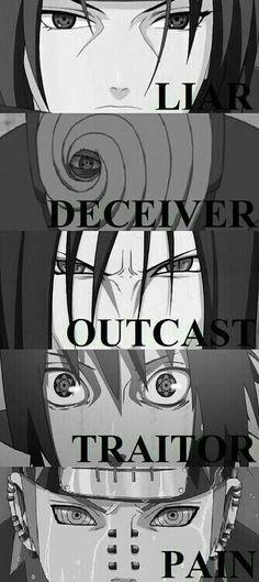 Liar, Deceiver, Outcast, Traitor, Pain, Itachi, Tobi, Orochimaru, Sasuke, Akatsuki; Naruto